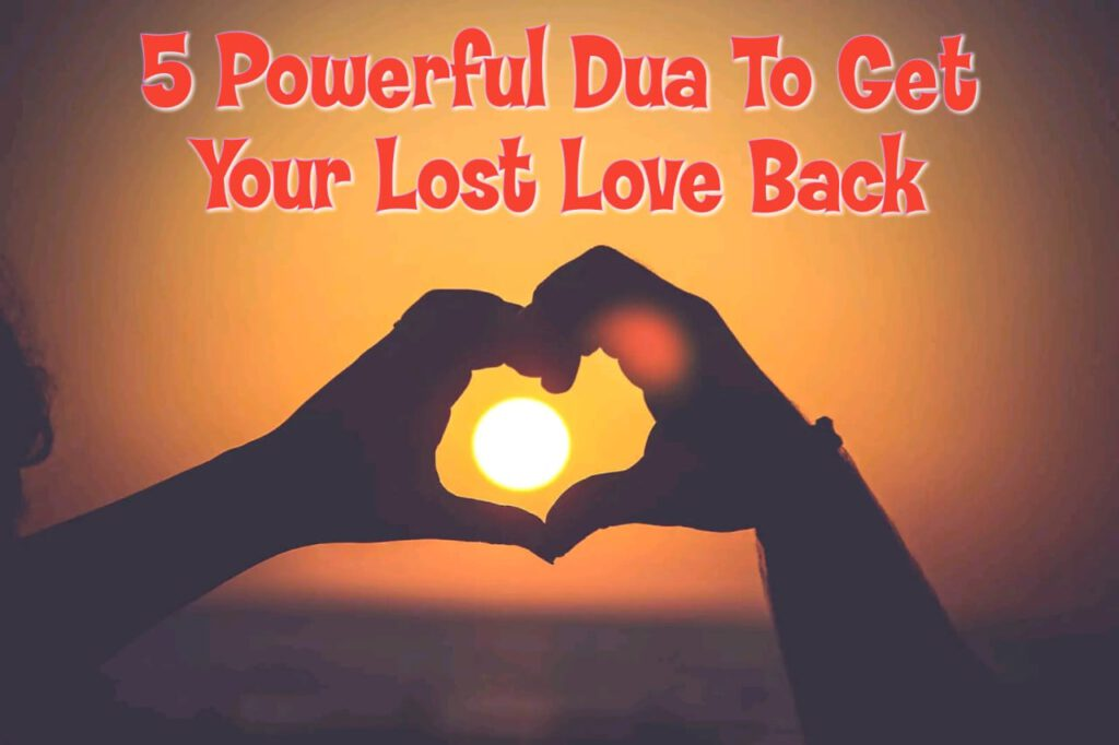 Powerful Dua To Get Your Lost Love Back